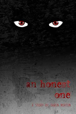 An Honest One by Orren Merton