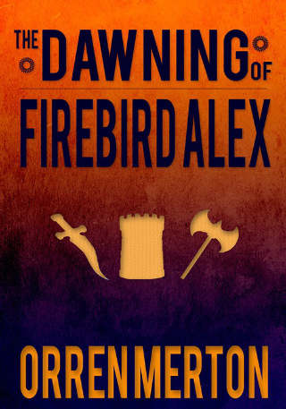 The Dawning of Firebird Alex: Sedumen Chronicles Books 1-3 Boxed Set by Orren Merton
