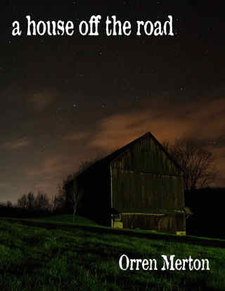 A House Off The Road by Orren Merton